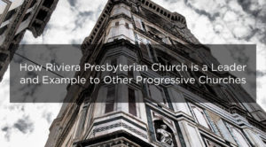How Riviera Church is a Leader & Example to Other Progressive Churches